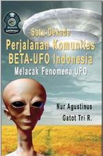 Gambar Ebook Satu Dekade Perjalanan Komunitas Beta-UFO Indonesia Melacak Fenomena UFO